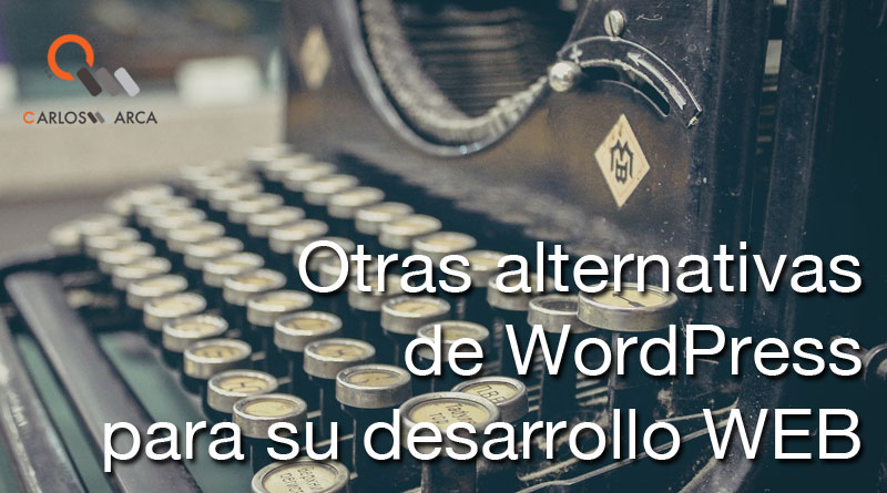 Otras alternativas de WordPress para su desarrollo WEB