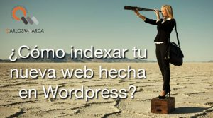 ¿Como indexar tu nueva Web hecha en WordPress?