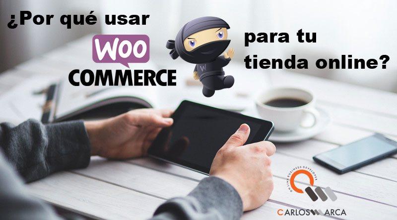 porque usar woocommerce en tu ecommerce tienda wordpress barcelona carlosmarca