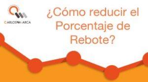 ¿Cómo reducir el Porcentaje de Rebote?